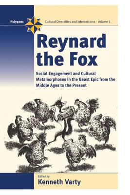 Reynard the Fox: Cultural Metamorphoses and Social Engagement in the Beast Epic from the Middle Ages (BOK)