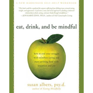 Eat, Drink, and be Mindful (BOK)