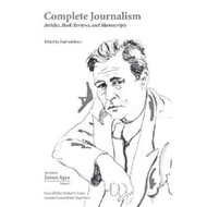 Complete Journalism: Articles, Book Reviews, and Manuscripts (BOK)