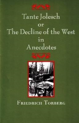 Tante Jolesch or the Decline of the West in Anecdotes (BOK)