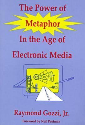 Power of Metaphor in the Age of Electronic Media (BOK)