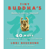 Tiny Buddha's Guide to Loving Yourself (BOK)