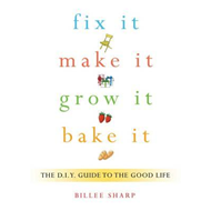 Fix it, Make it, Grow it, Bake it (BOK)