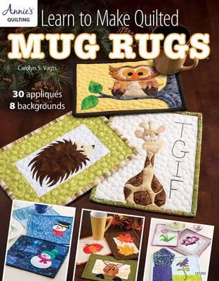 Learn to Make Quilted Mug Rugs (BOK)