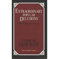Extraordinary Popular Delusions: And the Madness of Crowds (BOK)