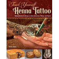 Teach Yourself Henna Tattoo (BOK)