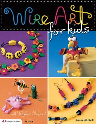 Wire Art for Kids: With Polymer Clay Too! (BOK)