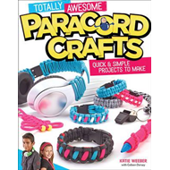 Totally Awesome Paracord Crafts (BOK)