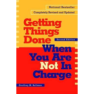 Getting Things Done When You're Not in Charge (BOK)