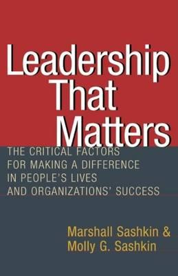 Leadership That Matters: The Critical Factors for Making a Difference in People's Lives and Organiza (BOK)