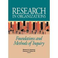 Research in Organizations; Foundations and Methods of Inquir (BOK)