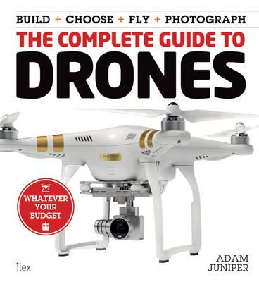 Complete Guide to Drones (BOK)