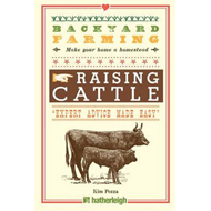 Backyard Farming: Raising Cattle for Dairy and Beef (BOK)