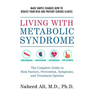 Living with Metabolic Syndrome: the Complete 30-Day Plan for (BOK)