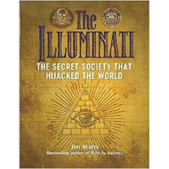 Illuminati: The Secret Society That Hijacked The World (BOK)