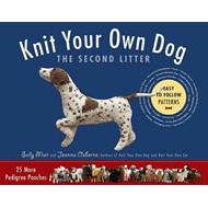 Knit Your Own Dog: The Second Litter (BOK)
