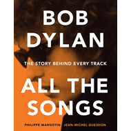 Bob Dylan All the Songs (BOK)