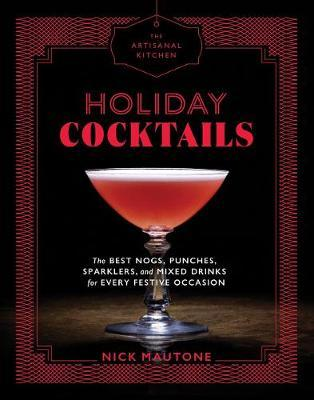 Artisanal Kitchen: Holiday Cocktails (BOK)