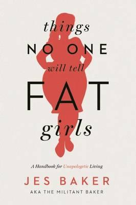 Things No One Will Tell Fat Girls (BOK)