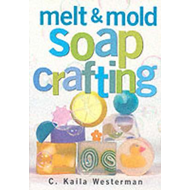 Melt and Mold Soap Crafting (BOK)