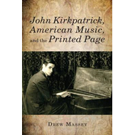 John Kirkpatrick, American Music, and the Printed Page (BOK)
