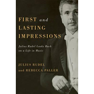 First and Lasting Impressions: Julius Rudel Looks Back on a Life in Music (BOK)