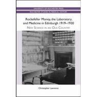 Rockefeller Money, the Laboratory and Medicine in Edinburgh (BOK)