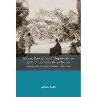 Islam, Power, and Dependency in the Gambia River Basin (BOK)