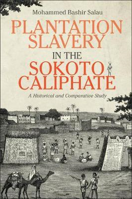 Plantation Slavery in the Sokoto Caliphate (BOK)