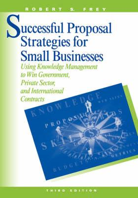 Successful Proposal Strategies for Small Business (BOK)