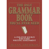 The Only Grammar Book You'll Ever Need: A One-Stop Source for Every Writing Assignment (BOK)