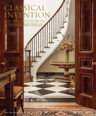 Classical Invention: The Architecture of John B. Murray (BOK)