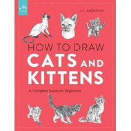 How To Draw Cats And Kittens (BOK)