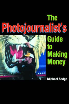 Photojournalist's Guide to Making Money (BOK)