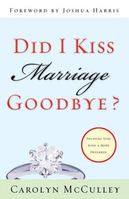 Did I Kiss Marriage Goodbye? (BOK)