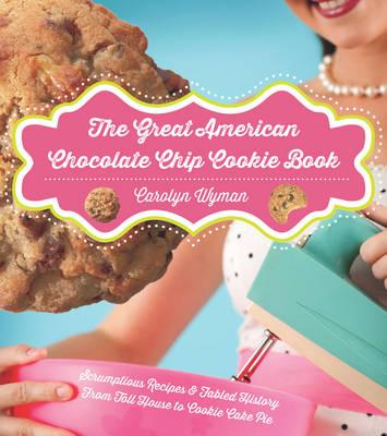 Great American Chocolate Chip Cookie Book (BOK)