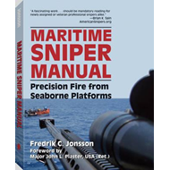 Maritime Sniper Manual: Precision Fire from Seaborne Platforms (BOK)