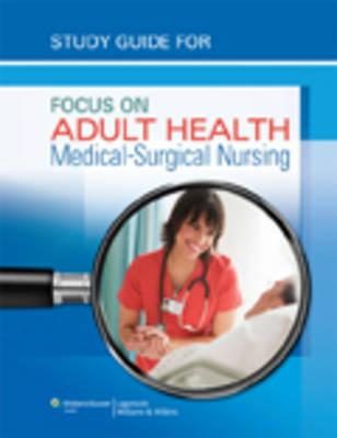 Study Guide for Focus on Adult Health: Medical-Surgical Nursing (BOK)