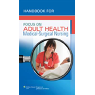 Handbook for Focus on Adult Health: Medical-Surgical Nursing (BOK)
