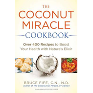 Coconut Miracle Cookbook (BOK)