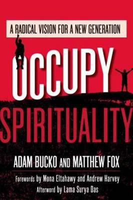 Occupy Spirituality: A Radical Vision for a New Generation (BOK)