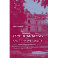 Psychoanalysis and Transversality (BOK)