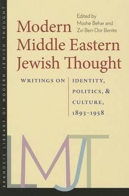 Modern Middle Eastern Jewish Thought: Writings on Identity, Politics, and Culture 1893-1958 (BOK)