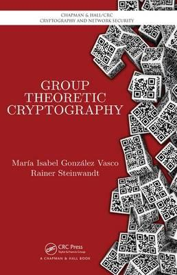 Group Theoretic Cryptography (BOK)