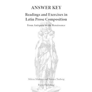 Readings and Exercises in Latin Prose Composition: Answer Key: from Antiquity to the Renaissance, An (BOK)