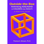 Outside the Box: Rethinking ADD/ADHD in Children and Adults (BOK)