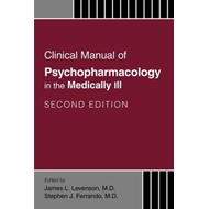 Clinical Manual of Psychopharmacology in the Medically Ill (BOK)