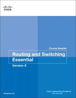 Routing and Switching Essentials v6 Course Booklet (BOK)