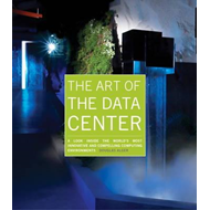The Art of the Data Center: A Look Inside the World's Most Innovative and Compelling Computing Envir (BOK)