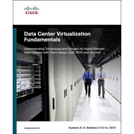 Data Center Virtualization Fundamentals: Understanding Techniques and Designs for Highly Efficient D (BOK)